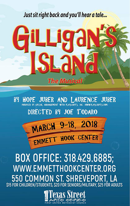 Gilligan's Island the Musical, Emmett Hook Center, Shreveport LA, March 9 - 18, 2018