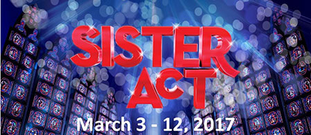 Sister Act, Emmett Hook Center, Shreveport LA, March 2017