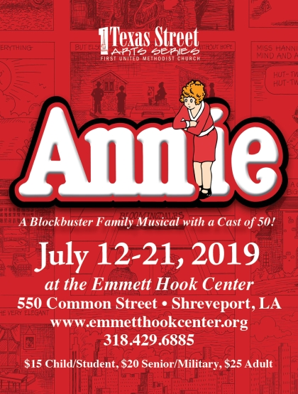 Annie, July 12-21, 2019, Emmett Hook Center, Shreveport, LA